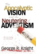 George Knight, The apocalyptic vision and the neutering of Adventism