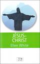 Jésus-Christ, Ellen White