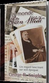Le monde d'Ellen White, Georges R. Knight