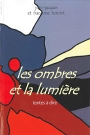 Les ombres et la lumière de Jean-Jacques et Françoise Henriot