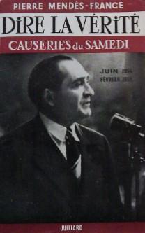 Pierre Mendès France - Dire la Vérité, Causries du Samedi